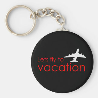 Lets fly to vacation keychain