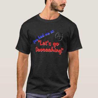 Let's Geocache T-Shirt