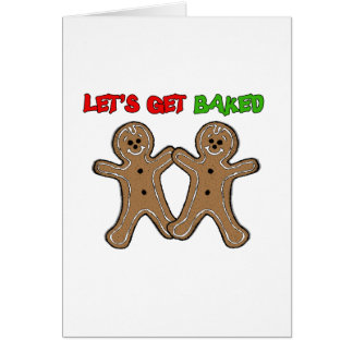 LET'S GET BAKED -.png Greeting Cards