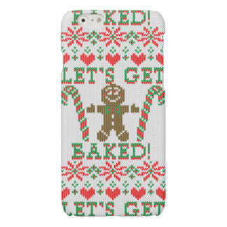Let's Get Baked The Gingerbread Cookie Says Glossy iPhone 6 Case