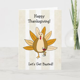 Let's get Basted, Funny Drunk Turkey Thanksgiving Card