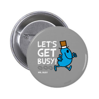 Let's Get Busy (white text) Pinback Buttons