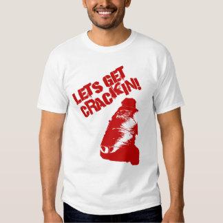 "Lets Get ""Crack""in! Tshirts"