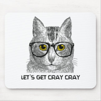 Let's Get Cray Cray Mouse Pad
