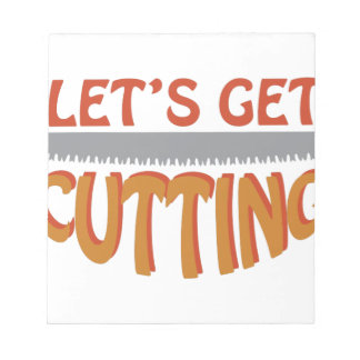 Let's Get Cutting Notepad