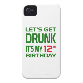 Let's Get Drunk It's my 12th Birthday iPhone 4 Case