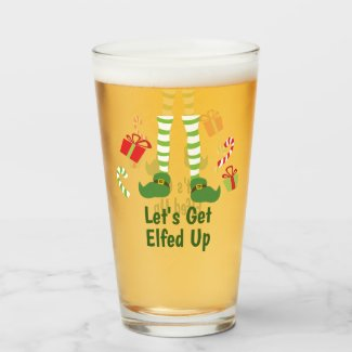 Lets Get Elfed Up Humorous Christmas Adult Party Glass