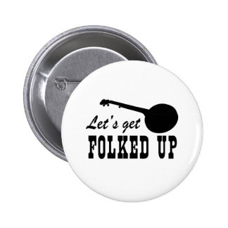 Let's Get Folked Up Button