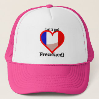 Let's get Frenched! Trucker Hat