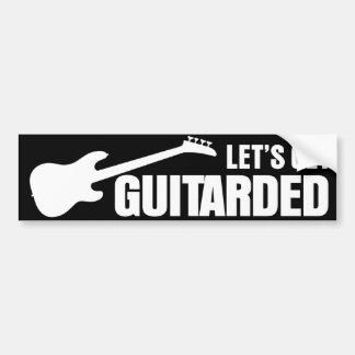 Let's Get Guitarded Car Bumper Sticker