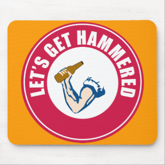 Let's Get Hammered Mouse Pad