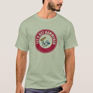 Let's Get Hammered T-Shirt