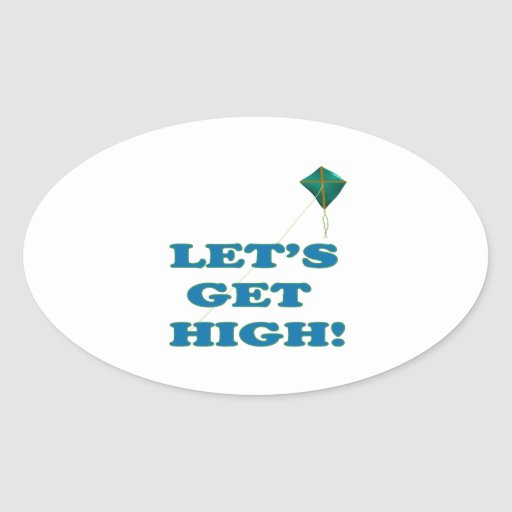 Lets Get High Stickers