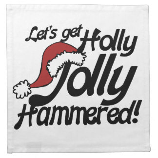 Lets get holly jolly hammered for xmas cloth napkin