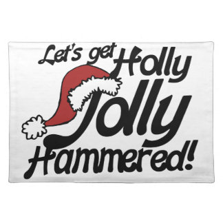 Lets get holly jolly hammered for xmas cloth placemat