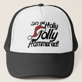 Lets get holly jolly hammered for xmas trucker hat