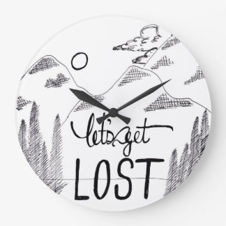 Lets Get Lost Large Clock