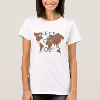 Let's Get Lost T-Shirt