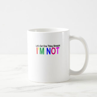 Let's Get One Thing Straight I'm Not (Bi Pride) .. Coffee Mug