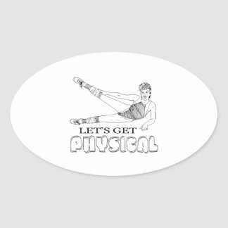 Let's get physical oval sticker