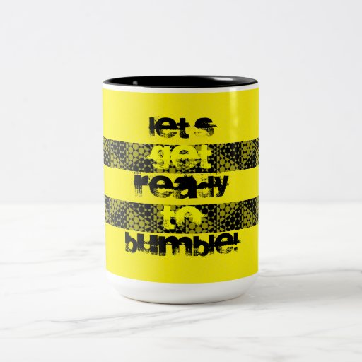 Let's Get Ready To Bumble! III Two-Tone Coffee Mug
