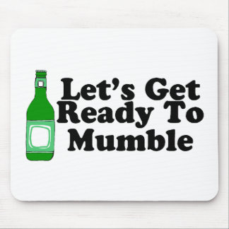 Lets Get Ready To Mumble Mouse Pad