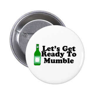 Lets Get Ready To Mumble Pinback Button