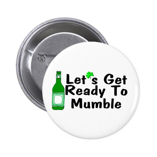 Lets Get Ready To Mumble St Patricks Day 2 Inch Round Button