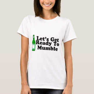Lets Get Ready To Mumble T-Shirt