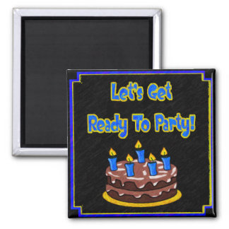 Let's Get Ready To Party! Magnet