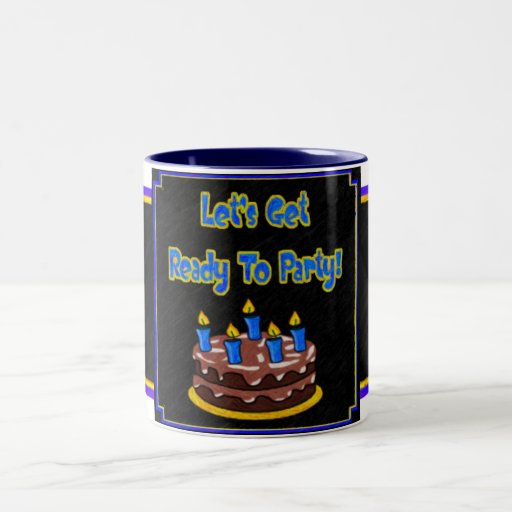 Let's Get Ready To Party Mug