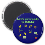 Let's Get Ready To Rally Refrigerator Magnet