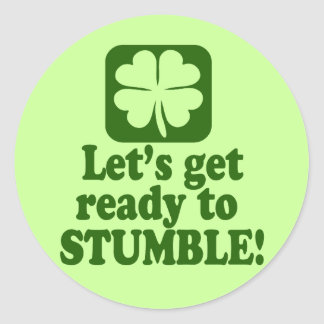 Lets Get Ready To Stumble Classic Round Sticker