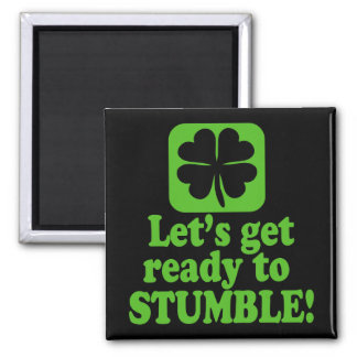 Lets Get Ready To Stumble Magnet