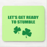 LET'S GET READY TO STUMBLE MOUSE PAD
