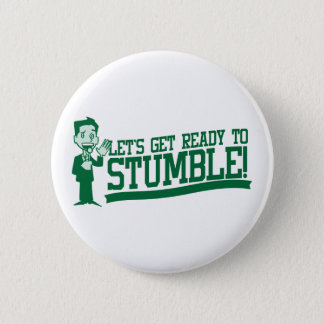 Lets get ready to stumble! St patricks Button