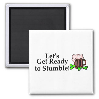 Lets Get Ready To Stumble St Patricks Day Magnets