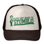 Lets get ready to stumble! St patricks Trucker Hat