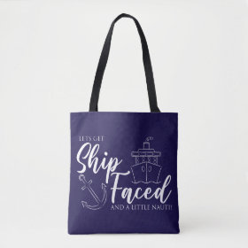 Let's Get Ship Faced Nautical Tote Bag