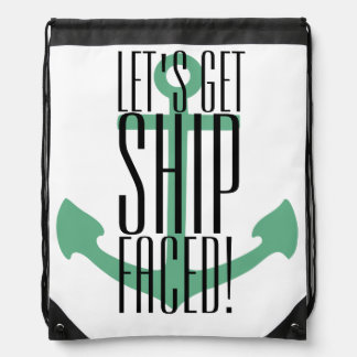 lets get ship faced, party bag, booze cruise, fun drawstring backpack