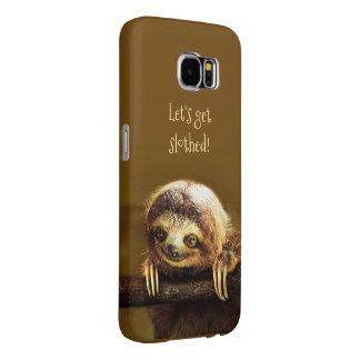 Let's get Slothed Samsung Galaxy S6 Case