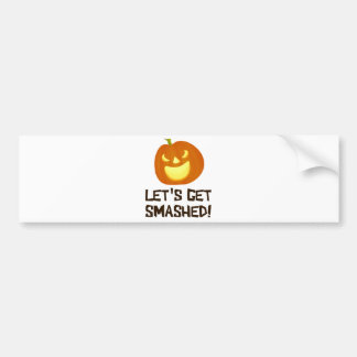 Let's Get Smashed Halloween Party Bumper Sticker