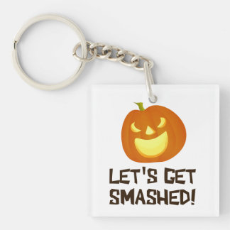 Let's Get Smashed Halloween Party Acrylic Keychain