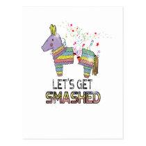Let's Get Smashed Pinata Cinco De Mayo Postcard