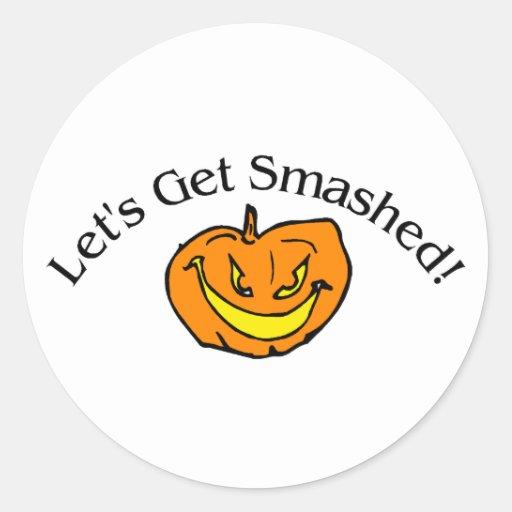 Lets Get Smashed Pumpkin Classic Round Sticker