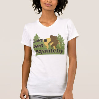 Let's Get Squatchy Tee Shirt