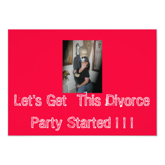 Let's Get  This Divorce Party Started !... Card