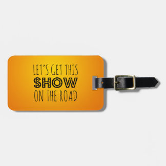 Let's Get this Show on the Road - Travel, Orange Bag Tag