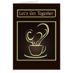 Let's get Together Coffee Greeting Card