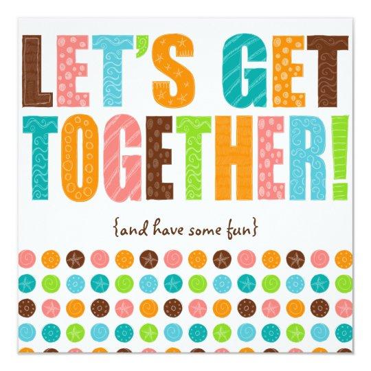 Let S Get Together Invitation